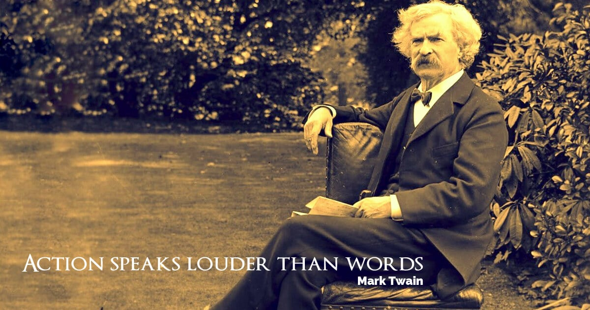 Mark Twain Action Speaks Louder Than Words