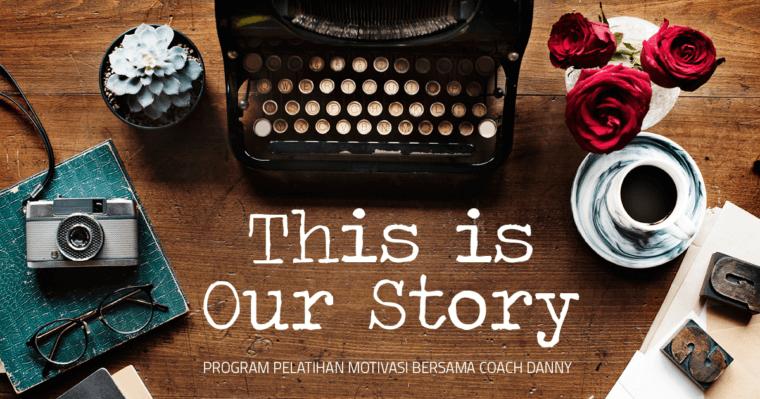 this is our story - program pelatihan motivasi 2018